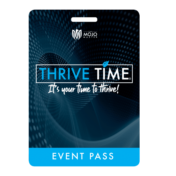 Thrive Time - The Mojo Master
